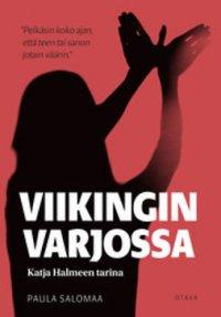 Viikingin varjossa: Katja Halmeen tarina