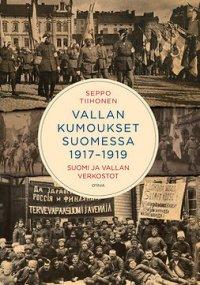 Vallan kumoukset 1917-1919: Suomi ja vallan verkostot