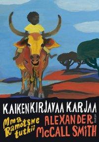 Kaikenkirjavaa karjaa : Mma Ramotswe tutkii