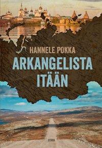Arkangelista itään: matkoja kuvernöörien Venäjällä
