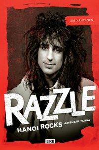 Razzle: Hanoi Rocks -legendan tarina