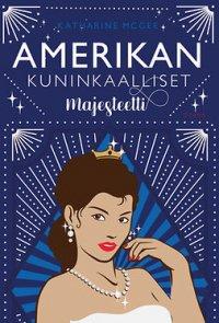 Amerikan kuninkaalliset: majesteetti