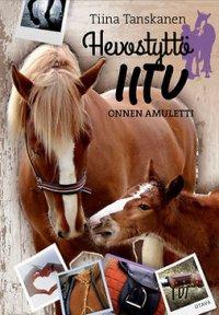 Onnen Amuletti : Hevostyttö Iitu
