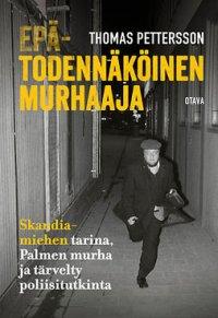Epätodennäköinen murhaaja: Skandia-miehen tarina, Palmen murha ja tärvelty poliisitutkinta
