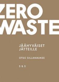 Zero Waste: Jäähyväiset jätteille