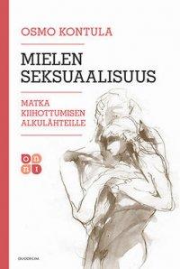 Mielen seksuaalisuus: Matka kiihottumisen alkulähteille