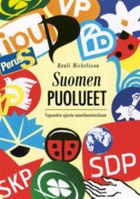 Suomen puolueet. Vapauden ajasta maailmantuskaan