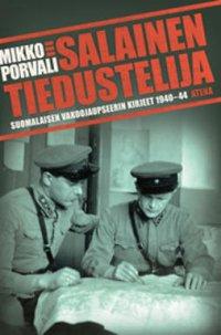 Salainen tiedustelija : suomalaisen vakoojaupseerin kirjeet 1940-44