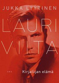Lauri Viita: Kirjailijan elämä