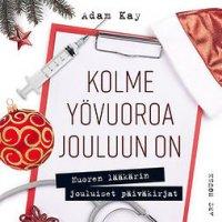 Kolme yövuoroa jouluun on: nuoren lääkärin jouluiset päiväkirjat