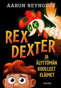 Rex Dexter ja älyttömän kuolleet eläimet : Rex Dexter