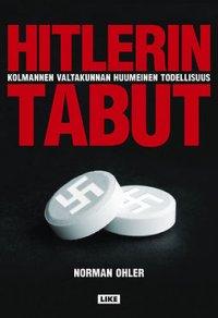 Hitlerin tabut: Kolmannen valtakunnan huumeinen todellisuus