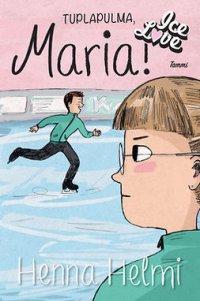Tuplapulma, Maria!: IceLove 2