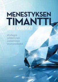 Menestyksen timantti : strategia, johtaminen, osaaminen, vuorovaikutus
