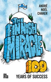 The Finnish Miracle - Hundred Years of Success