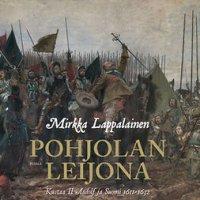 Pohjolan leijona: Kustaa II Aadolf ja Suomi 1611-1632