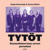 Tytöt: suomalaisen tasa-arvon perusteet