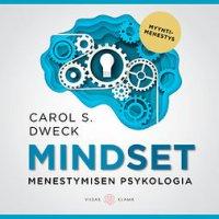 Mindset: menestymisen psykologia : kuinka voimme toteuttaa piileviä kykyjämme