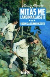 Mitäs me länsimaalaiset! : Suomi ja lännen käsite