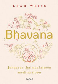 Bhavana: Johdatus thaimaalaiseen meditaatioon