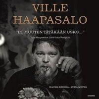 Et muuten tätäkään usko - Ville Haapasalon 2000-luku Venäjällä