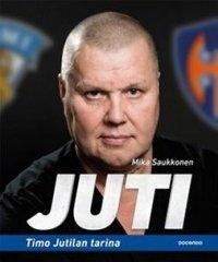 Juti : Timo Jutilan tarina
