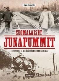 Suomalaiset junapummit: Kulkureita ja kerjäläisiä Amerikan raiteilla