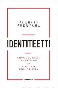Identiteetti: Arvostuksen vaatimus ja kaunan politiikka