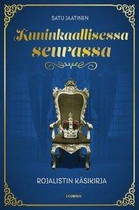 Kuninkaallisessa seurassa: Rojalistin käsikirja