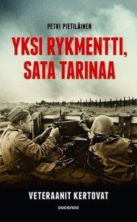 Yksi rykmentti, sata tarinaa: veteraanit kertovat