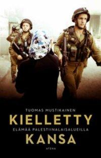 Kielletty kansa: elämää palestiinalaisalueilla