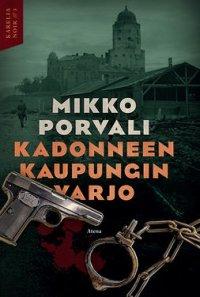 Kadonneen kaupungin varjo - (Karelia Noir ; 3)