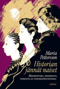 Historian jännät naiset: merirosvoja, meedioita, varkaita ja vakoojaprinsessoja