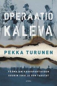 Operaatio Kaleva: Päämajan kaukopartioiden suurin isku ja sen taustat