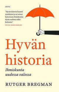 Hyvän historia : ihmiskunta uudessa valossa