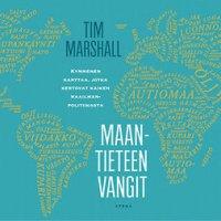 Maantieteen vangit: kymmenen karttaa, jotka kertovat kaiken maailmanpolitiikasta
