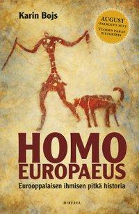Homo Europaeus: Eurooppalaisen ihmisen pitkä historia