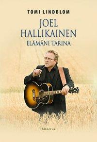 Joel Hallikainen: Elämäni tarina