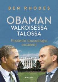 Obaman Valkoisessa talossa: Presidentin neuvonantajan muistelmat