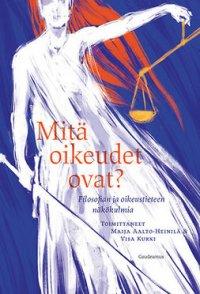 Mitä oikeudet ovat?: Filosofian ja oikeustieteen näkökulmia