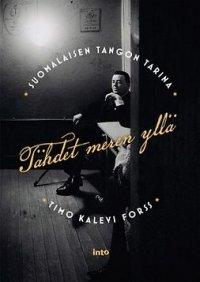 Tähdet meren yllä - Suomalaisen tangon tarina