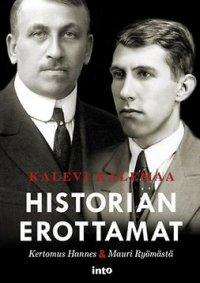 Historian erottamat : kertomus Hannes & Mauri Ryömästä