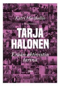 Tarja Halonen: erään aktivistin tarina