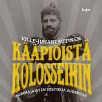 Kääpiöistä kolosseihin: Kummajaisten historia Suomessa