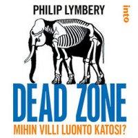 Dead zone: Mihin villi luonto katosi?