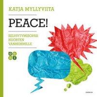 Peace!: Selviytymisopas nuorten vanhemmille