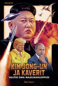 Kim Jong-un ja kaverit: valitse oma maailmanloppusi