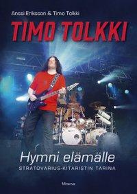 Timo Tolkki: hymni elämälle  : Stratovarius-kitaristin tarina
