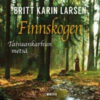 Finnskogen: taivaankarhun metsä
