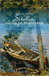 Sivellin, sielu ja maisema : romaani Suomen taiteen kultakaudelta